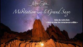 Méditation avec Le Grand Sage