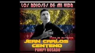 LOS ADIOSES DE MI VIDA   Jean Carlos Centeno & Pompy Rosado