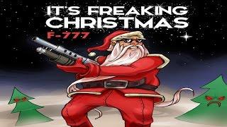 F-777 - Its Freaking Christmas (MEGAMIX)