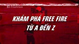 KHÁM PHÁ FREE FIRE TỪ A ĐẾN Z