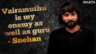 Vairamuthu is my enemy as well as guru - Snehan