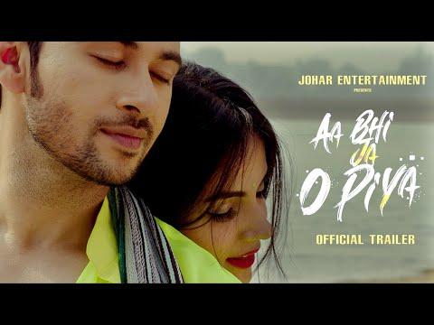 AA BHI JA O PIYA   Official Trailer   Dev Sharma, Smriti Kashyap    Johar Entertainment    16 April