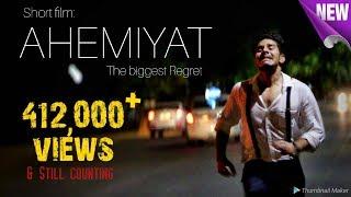 AHEMIYAT | The Biggest Regret | Short Film | Deepak Barwal