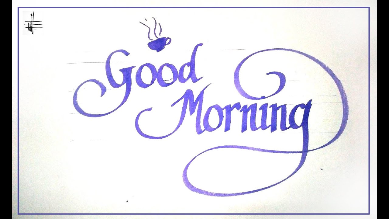 Good Morning Simple Calligraphy With Chisel Tip Marker