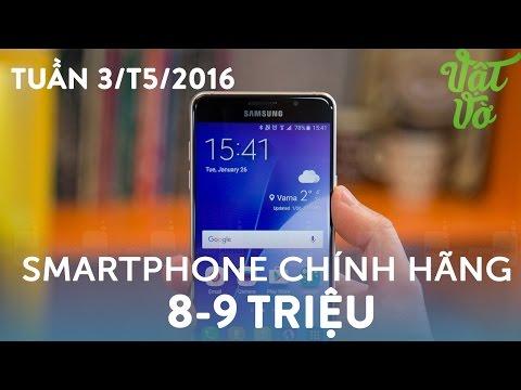 Vật Vờ| Máy nào tốt? Smartphone chính hãng 8-9 triệu tuần 3/T5/2016: BPhone, Galaxy A5 2016