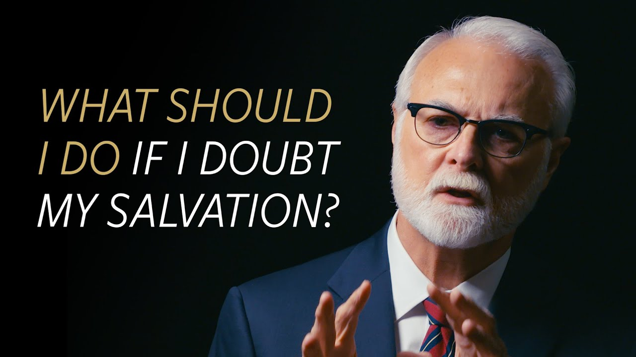 What should I do if I doubt my salvation?