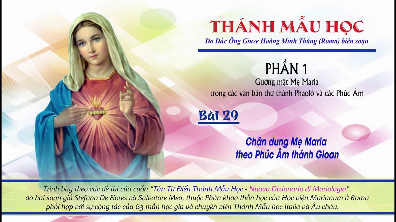 BÀI 29    Chân dung Mẹ Maria theo Phúc Âm thánh Gioan
