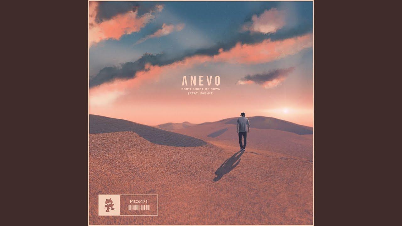 Anevo Don T Shoot Me Down don't shoot me down (feat. jae-mi)