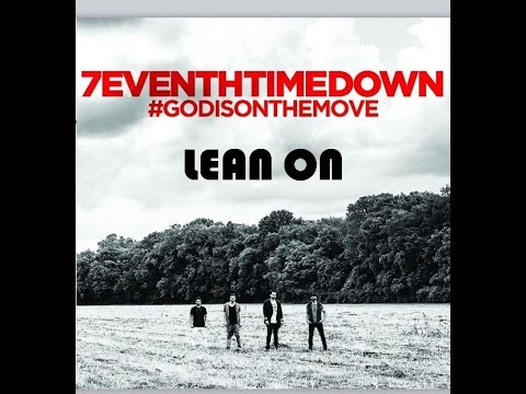7eventh Time Down - Lean On (Lyrics)