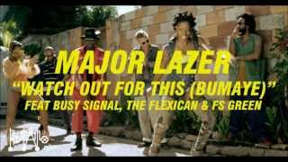 "Major Lazer ""Watch Out For This (Bumaye)"" feat Busy Signal"