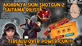 REVIEW SKIN SHOTGUN 2 DENGAN KEKUATAN SAITAMA!!! OVER POWER PARAH!!!