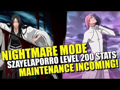 NIGHTMARE MODE, SZAYELAPORRO LEVEL 200 STATS & MAINTENANCE INCOMING! Bleach Brave Souls