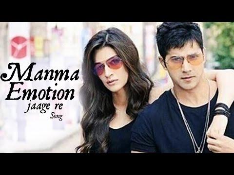 Manma Emotion Jaage DILWALE SONG ft Varun Dhawan & Kriti Sanon RELEASES