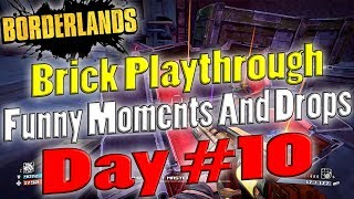 Borderlands   Brick Playthrough Funny Moments And Drops   Day #10