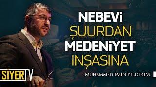 Nebevi Şuurdan Medeniyet İnşasına | Muhammed Emin Yıldırım