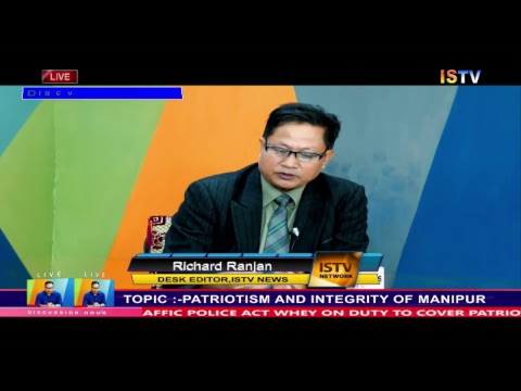 "8 PM DISCUSSION HOUR TOPIC : ""PATRIOTISM AND INTEGRITY OF MANIPUR"" 13th AUGUST 2018 / LIVE"