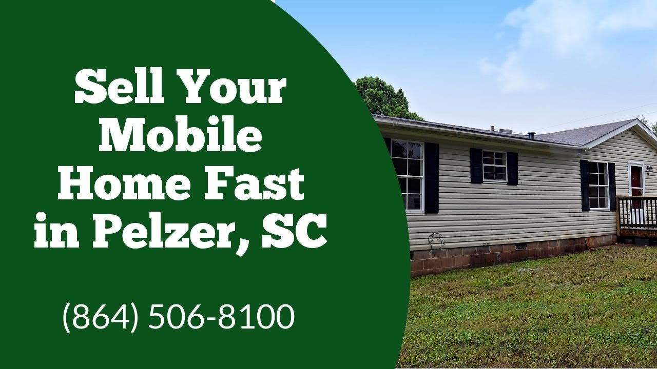 We Buy Mobile Homes Pelzer, SC - CALL 864-506-8100
