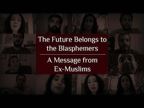 The Future Belongs to the Blasphemers - a Message from Ex-Muslims