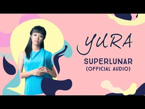 YURA YUNITA - Superlunar (Official Audio)