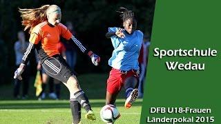 Sportschule Wedau - DFB U18-Frauen-Länderpokal/Sichtungsturnier 2015