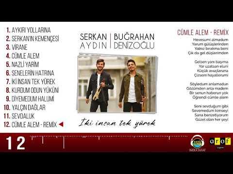 Serkan Aydın & Buğrahan Denizoğlu - CÜMLE ALEM (REMİX)