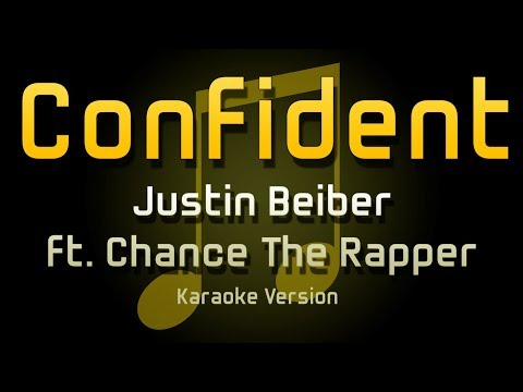 Justin Beiber - Confident ft. Chance The Rapper (KARAOKE)
