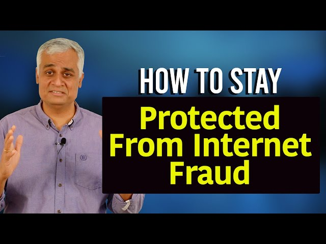 How To Stay Protected From Internet Fraud