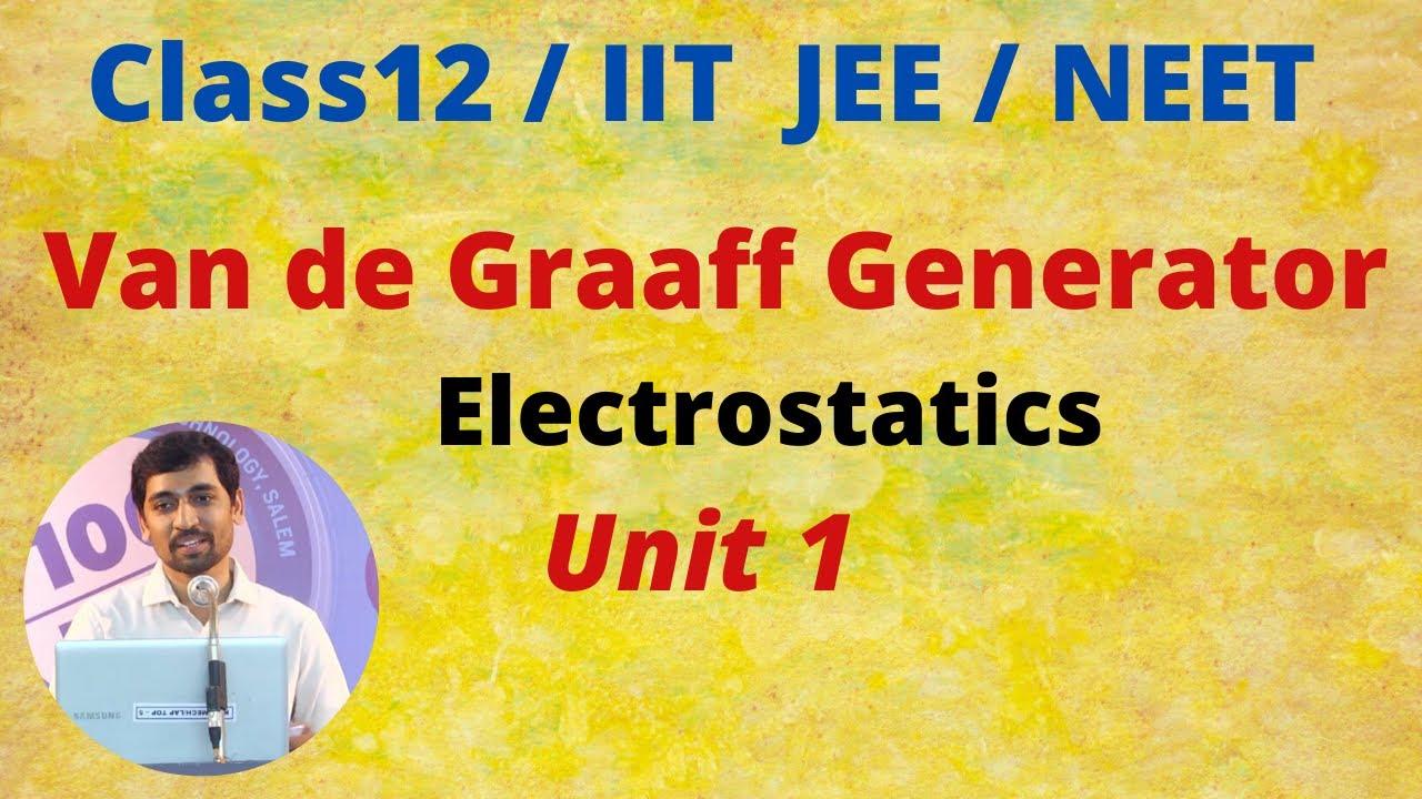 class 12 physics electrostatics l van de graaff generator l tamil nadu syllabus part 65 [ 1280 x 720 Pixel ]