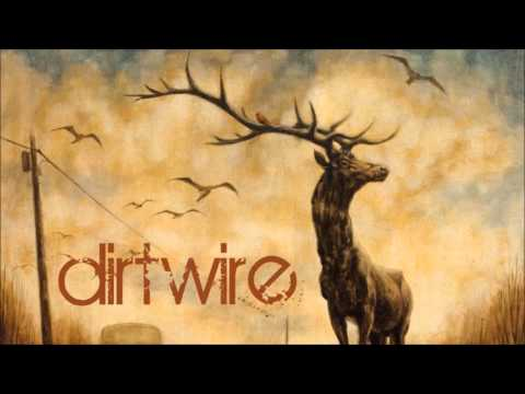 Dirtwire - Rusted Railway
