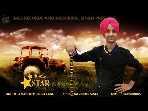 Star | (Full Song) | Amandeep Singh Kang | New Punjabi Songs 2018 | Latest Punjabi Songs 2018