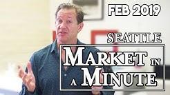 Seattle Real Estate Market in a Minute Update   February 2019