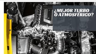¿Turbo o atmosférico? ¿Qué es mejor?