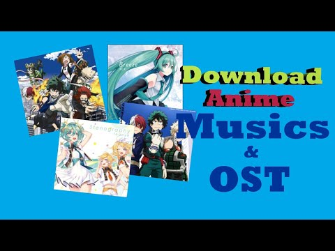 How to Download Anime Musics & OST 320kbps for FREE!