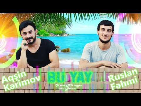 Aqşin Kerimov & Ruslan Fehmi - Bu Yay (2019)