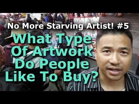 No More Starving Artist! #5 - What Type Of Artwork Do People Like To Buy? - By Tai Zen People