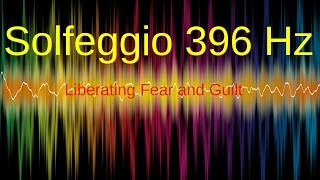 AMAZING Solfeggio 396 Hz Frequency, Liberating Fear and Guilt