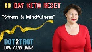 Stress & Mindfulness: 30 Day Keto Reset