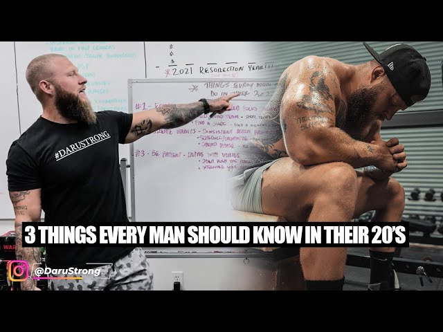 3 Things Every Man Should Know in Their 20's | Phil Daru