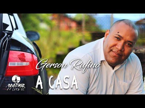 Gerson Rufino - A Casa