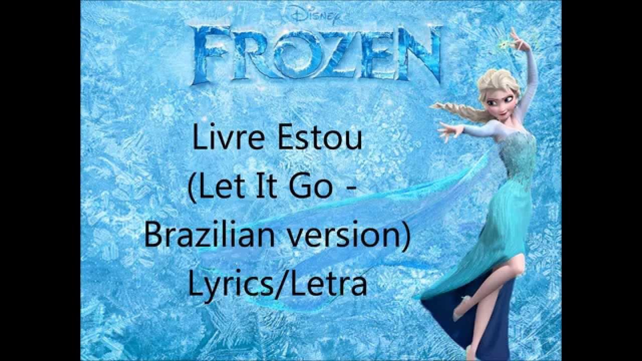 Livre Estou (Let It Go - Brazilian version) Lyrics/Letra