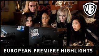 Ocean's 8 - European Premiere Highlights