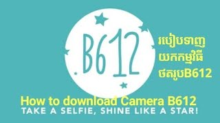Gambar cover How to download Camera B612