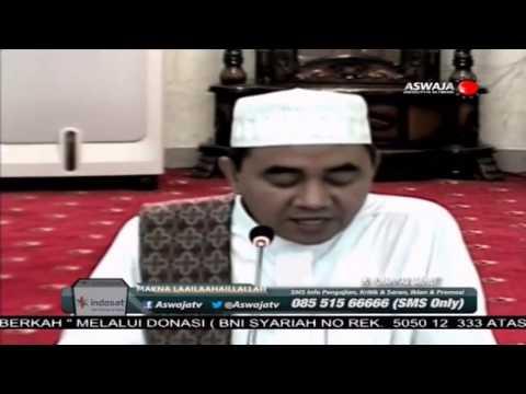 KH. Muhammad Bakhiet - Makna La Ilaha Illa Allah