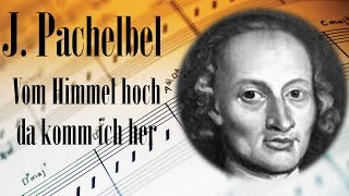 🎼 Johann Pachelbel Vom Himmel hoch da komm ich her | Organ Baroque Music for Relaxation and Studying
