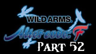 Lancer Plays Wild ARMS: ACF - Part 52: Vulcannon Trap