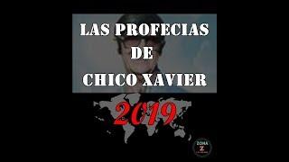 Las Profecias de Chico Xavier 2019