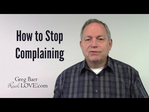 How To Stop Complaining - Real Love® Nugget with Greg Baer
