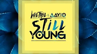Wiltril & Aayio - Still Young (Cover Art)