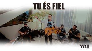 TU ÉS FIEL - WESLEY MORAES (com letra)
