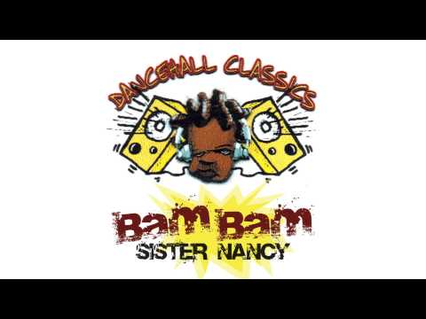 Sister Nancy - Bam Bam [Official Audio]